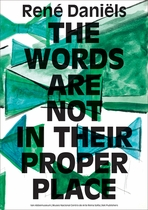 René Daniëls: The Words are Not in Their Proper Place