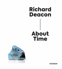 Richard Deacon: About Time