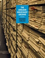 Richard Ehrlich: The Arolsen Holocaust Archive