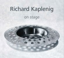 Richard Kaplenig: On Stage
