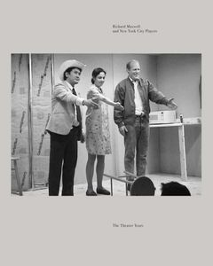 Richard Maxwell and New York City Players: The Theater Years