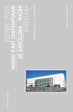 Richard Meier: Museu d'Art Contemporani de Barcelona, MACBA