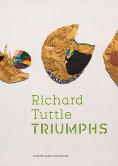 Richard Tuttle: Triumphs