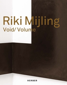 Riki Mijling: Void/Volume