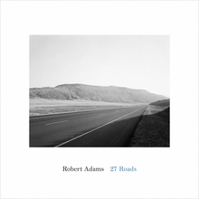 Robert Adams: 27 Roads