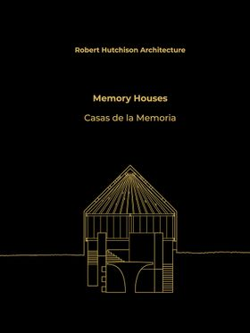 Robert Hutchison Architecture: Memory Houses