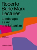 Roberto Burle Marx Lectures: Landscape as Art and Urbanism