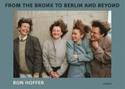 Ron Hoffer: From the Bronx to Berlin and Beyond