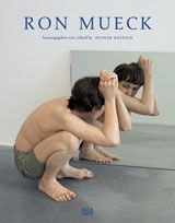 Ron Mueck: Catalogue Raisonné