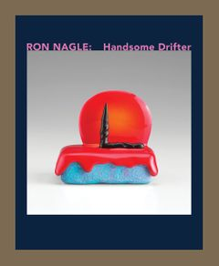 Ron Nagle: Handsome Drifter
