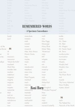 Roni Horn: Remembered Words, A Specimen Concordance