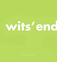 Roni Horn: Wits' End