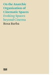 Rosa Barba: On the Anarchic Organization of Cinematic Spaces