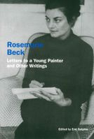 Rosemarie Beck: Letters to a Young Painter and Other Writings
