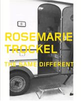 Rosemarie Trockel: The Same Different