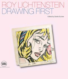 Roy Lichtenstein: Drawing First