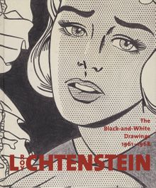 Roy Lichtenstein: The Black-and-White-Drawings 1961-1968