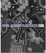 Royal Academy Illustrated 2006: A Selection from the 238th Summer Exhibition
