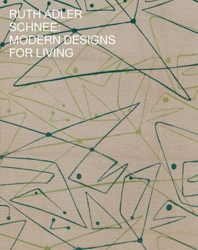 Ruth Adler Schnee: Modern Designs for Living