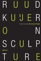 Ruud Kuijer: On Sculpture