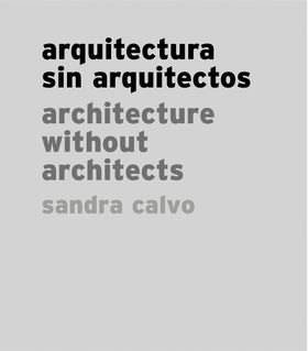 Sandra Calvo: Architecture without Architects