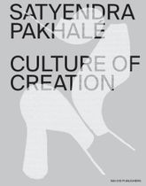 Satyendra Pakhalé: Culture of Creation