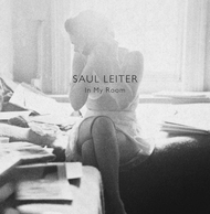 Saul Leiter: In My Room