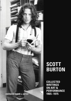 Scott Burton: Collected Writings on Art and Performance, 1965-1975