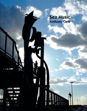 Sea Music: Anthony Caro