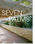 Seven Palms:The Thomas Mann House in Pacific Palisades, Los Angeles