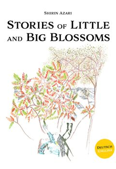 Shirin Azari: Stories of Little and Big Blossoms