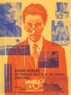 Shunk-Kender: Art Through the Eye of the Camera