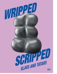 Slavs and Tatars: Wripped Scripped