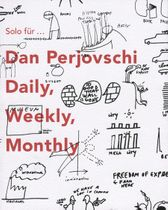Solo for Dan Perjovschi: Daily Weekly Monthly