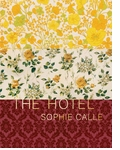 Sophie Calle: The Hotel