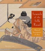 Sounds Of The Silk Road: Musical Instruments Of Asia