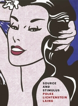 Source and Stimulus: Polke, Lichtenstein, Laing