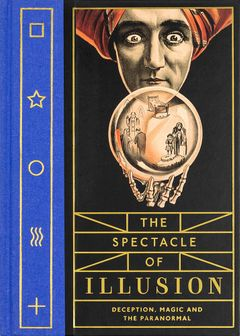 The Spectacle of Illusion