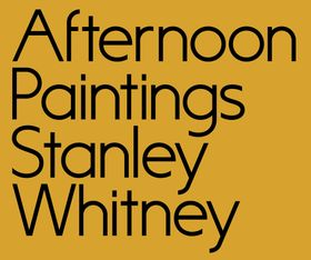 Stanley Whitney: Afternoon Paintings