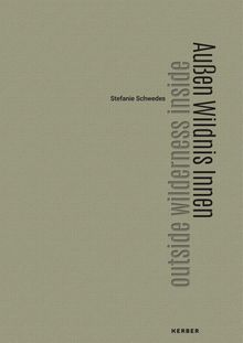 Stefanie Schwedes: Outside Wilderness Inside