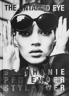 Stephanie Pfriender Stylander: The Untamed Eye