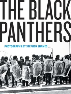 Stephen Shames: The Black Panthers