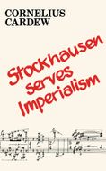 Stockhausen Serves Imperialism and Other Articles