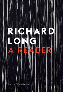 Stones, Clouds, Miles: A Richard Long Reader