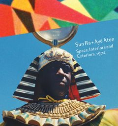 Sun Ra & Ayé Aton: Space, Interiors and Exteriors 1972