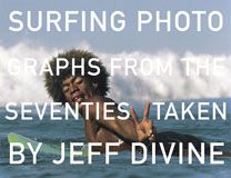Surfing Photographs from the Seventies Taken by Jeff Divine
