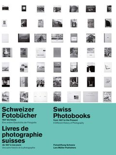 Swiss Photobooks from 1927 to the Present