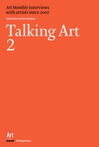 Talking Art 2: Interviews With Artists Since 2007