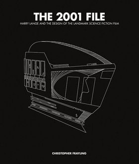 The 2001 File: Harry Lange and the Design of the Landmark Science Fiction Film