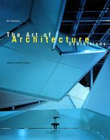 The Art Of Architecture Exhibitions / Presenting Architecture